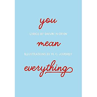 You Mean Everything by Drivin N Cryin - 9781988168159 Book