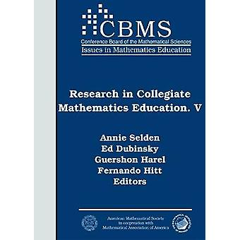 Research in Collegiate Mathematics Education V by Edited by Annie Selden