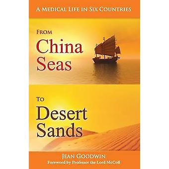 From China Seas to Desert Sands by Jean Goodwin