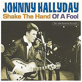 Hallyday,Johnny - Shake The Hand Of A Fool [Vinyl] USA import