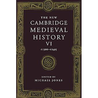 The New Cambridge Medieval History by Edited by Michael Jones
