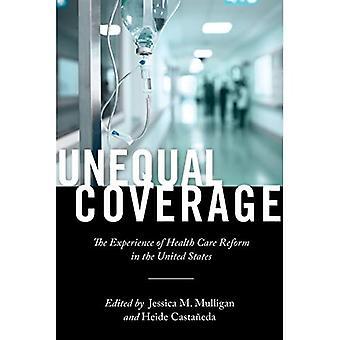 Ongelijke dekking: De ervaring van de hervorming van de gezondheidszorg in de Verenigde Staten (antropologieën van Amerikaanse Geneeskunde: Cultuur, macht en praktijk)