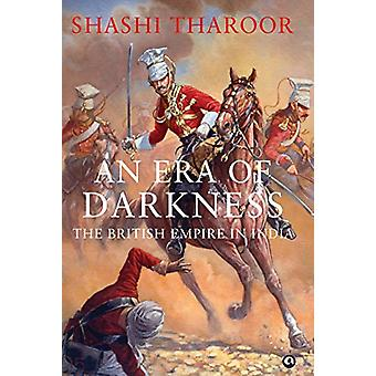 An Era of Darkness - The British Empire in India by Shashi Tharoor - 9