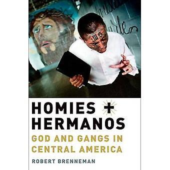 Homies ja Hermanos - Jumala ja jengit Keski-Amerikassa kirjoittanut Robert Brenn
