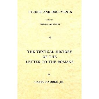 Textual History of the Letter to the Romans by Harry Y. Gamble - 9780