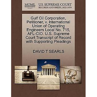 Gulf Oil Corporation - Petitioner - V. International Union of Operati