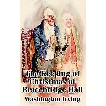 The Keeping of Christmas at Bracebridge Hall by Washington Irving - 9