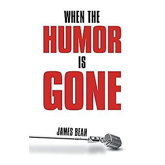 When the Humor Is Gone by James Bean - 9781480801585 Book