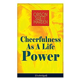 Cheerfulness As A Life Power (Unabridged) - How to Avoid the Soul-Cons