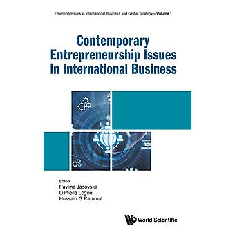 Contemporary Entrepreneurship Issues In International Business by Edited by Pavlina Jasovska & Edited by Danielle Logue & Edited by Hussain G Rammal