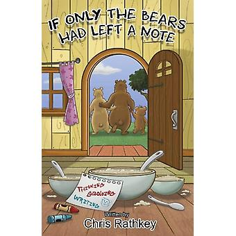If Only the Bears Had Left a Note  Growing Up Writing by Chris Rathkey