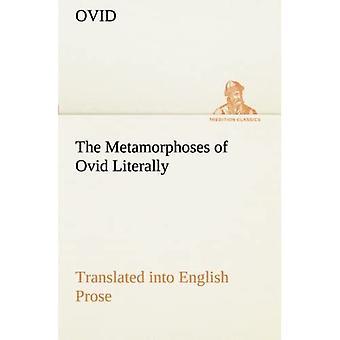 Die Metamorphosen von Ovid wörtlich in englische Prosa übersetzt, mit reichlich Notizen und Erklärungen