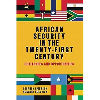 African Security in the TwentyFirst Century Challenges and Opportunities