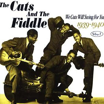 Cats & the Fiddle - Cats & the Fiddle: Vol. 1-We Cats Will Swing for You 1939-40 [CD] USA import