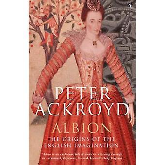Albion The Origins of the English Imagination par Peter Ackroyd