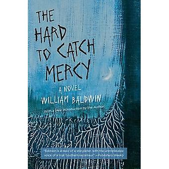 De moeilijk te vangen Mercy - een roman van William Baldwin - Robert H. Brink