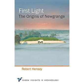 Första ljuset - ursprunget till Newgrange av Robert Hensey - 9781782979517 Bo