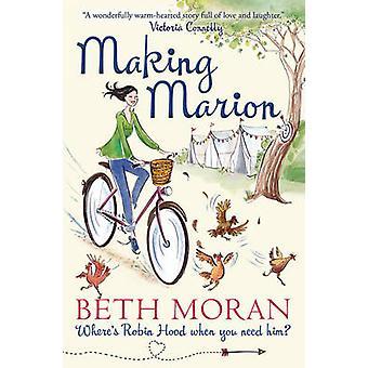 Het maken van Marion - waar Robin Hood wanneer u hem nodig hebt? (1ste nieuwe editie