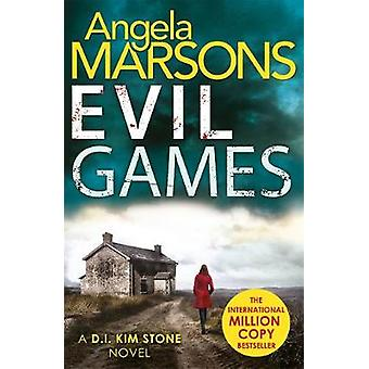 Evil Games - The gripping heart-stopping thriller by Angela Marsons -