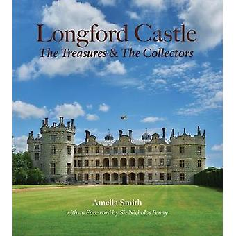 Longford Castle - The Treasures and the Collectors - 9781910787687 Book