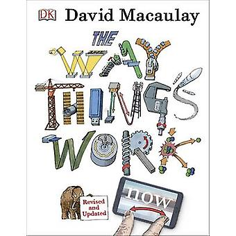 The Way Things Work (3rd edition) by David Macaulay - Neil Ardley - 9