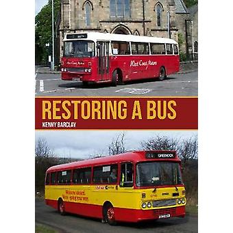 Restoring a Bus by Kenny Barclay - 9781445673721 Book