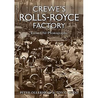 Crewe's Rolls Royce Factory From Old Photographs by Peter Ollerhead -