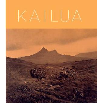 Kailua - In the Wisps of the Malanai Breeze by Kailua Historical Socie