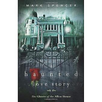 A Haunted Love Story: De spoken van het Allen-huis