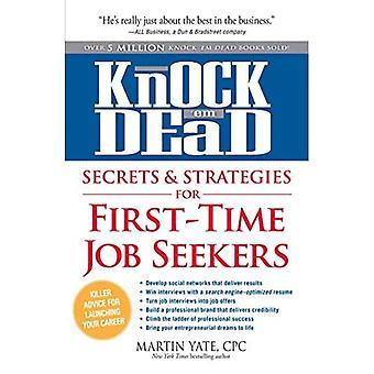 Knock 'em Dead: Secrets & Strategies for First-Time Job Seekers (Knock 'em Dead: Secrets and Strategies from Insiders)