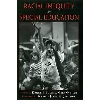 Racial Inequity in Special Education by Daniel J Losen - Gary Orfield