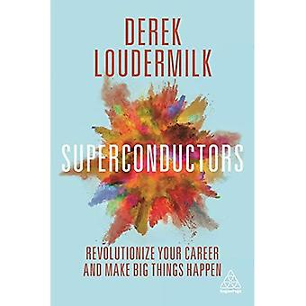 Superconductores: Revolucionar su carrera y hacer grandes cosas