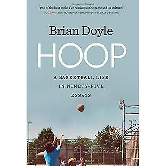Hoop: A Basketball Life in� Ninety-five Essays (Crux: The Georgia Series in Literary Nonfiction Series)