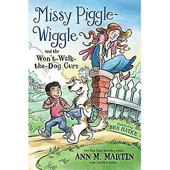 Missy Piggle-Wiggle and the� Won't-Walk-The-Dog Cure (Missy Piggle-Wiggle)