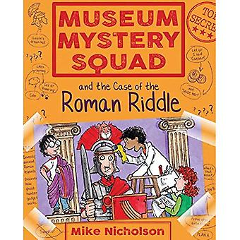 Museum Mystery Squad and the Case of the Roman Riddle (Young Kelpies)
