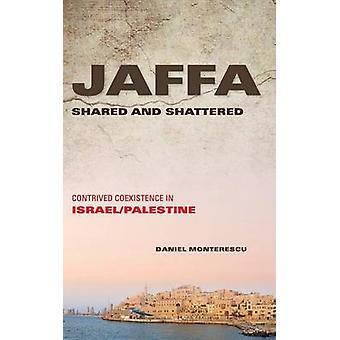 Jaffa delt og knust konstruerede sameksistens i IsraelPalestine af Monterescu & Daniel