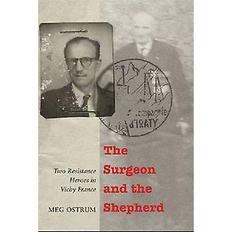Kirurgen og hyrde to modstand helte i Vichy Frankrig af Ostrum & Meg
