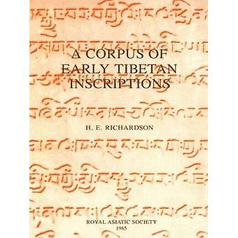 A Corpus of Early Tibetan Inscriptions by Richardson & H. E.