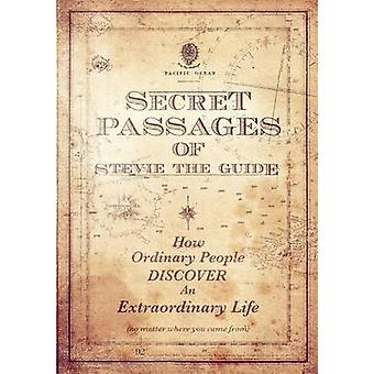 Secret Passages of Stevie the Guide by Dyer & Stephen W.