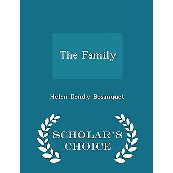 The Family  Scholars Choice Edition by Bosanquet & Helen Dendy
