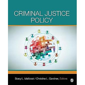 Criminal Justice Policy by Mallicoat & Stacy L.