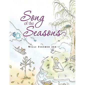 Song of the Seasons by Jed & Willi Fischer