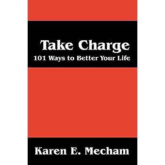 Neem opladen 101 manieren om beter uw leven door Mecham & Karen E.