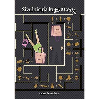 Sivuluisuja kujaraiteilla by Putrolainen & Andres