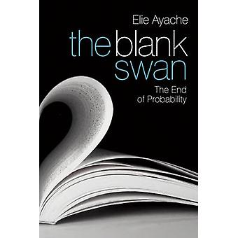 The Blank Swan - The End of Probability by Elie Ayache - 9780470725221