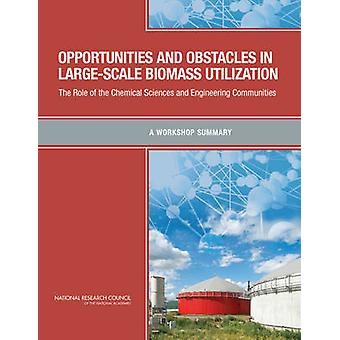 Opportunities and Obstacles in Large-Scale Biomass Utilization - The R