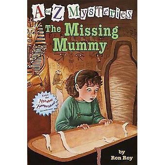 The Missing Mummy by Ron Roy - John Steven Gurney - 9780375802683 Book