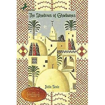 The Shadows of Ghadames by Joelle Stolz - Catherine Temerson - 978044