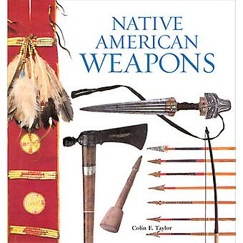Native American Weapons (New edition) by Colin F. Taylor - 9780806137