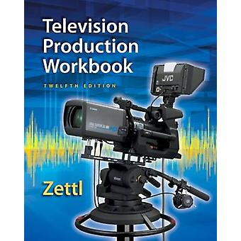 Student Workbook for Zettl's Television Production Handbook (12th Rev